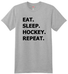 Eat. Sleep. Hockey. Repeat. Tshirt.  Available for any sport or activity. Tennis, Soccer, Basketball, Dance, Cheer, Baseball, Pickleball. by YouSaidItDesigns on Etsy