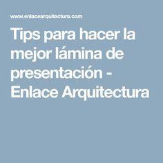 Tips para hacer la mejor lámina de presentación - Enlace Arquitectura