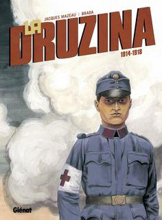 La druzina 1914 - 1918/Jacques  Mazeau, 2015 http://bu.univ-angers.fr/rechercher/description?notice=000803049