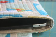 IPad cover/pouch - a great tutorial on basic quilting and could use as base for all different types of cases.
