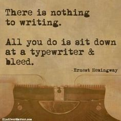 Quote by Ernest Hemingway    This is why I don't write.