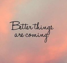 Better Things - bring it on.