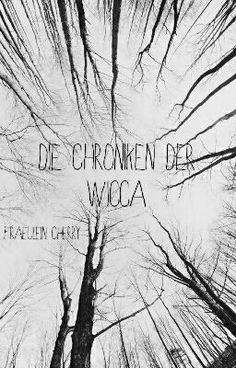 "You should read ""Die Chroniken der Wicca "" on #Wattpad. #fantasy"