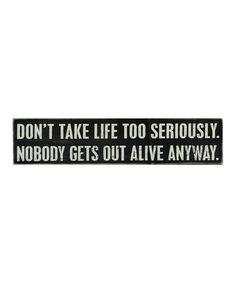 Look at this #zulilyfind! 'Don't Take Life' Wall Sign #zulilyfinds