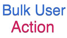 How to Conduct Bulk User Action on Moodle