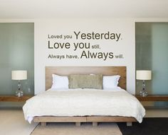 Loved You Yesterday, Love You Still, Always Will - Vinyl Wall Decals Quotes Sayings - 19X46 $19.99