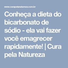 Conheça a dieta do bicarbonato de sódio - ela vai fazer você emagrecer rapidamente! | Cura pela Natureza Health Diet, Health Fitness, Light Diet, Low Carb Pizza, Fat Foods, Organic Skin Care, Healthy Tips, Good To Know, Natural Health