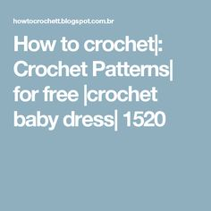 How to crochet|:  Crochet Patterns| for free |crochet baby dress| 1520