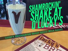 Countdown to St. Patty's Party at O'Lucky's Brookhaven! Friday 3/17. Get your #GREENON with this BOMB-BOOZY Shamrockin' Adult Milkshake, hand-spun JUST FOR YOU!