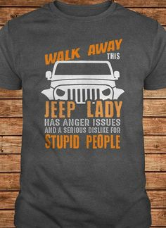 I know a few people that would wear this one! Jeep Cars, Jeep Truck, Jeep Jeep, Jeep Wrangler Unlimited, Wrangler Jeep, Cool Shirts, Funny Shirts, Jeep Hoodie, Jeep Clothing