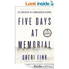 Amazon.com: Five Days at Memorial: Life and Death in a Storm-Ravaged Hospital eBook: Sheri Fink: Kindle Store