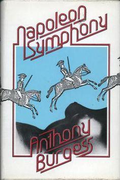 Napoleon Symphony Anthony Burgess, Napoleon, Feelings, Reading, Books, Type, Image, Kunst, Libros
