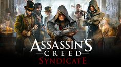 6 Reasons Why Assassin's Creed Syndicate Is Perfect for Everyone Who Hated Unity