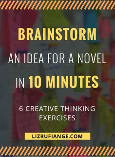 Stuck with no plot? Click through for 6 creative thinking exercises to help brainstorm a novel idea in 10 minutes. Have more productive brainstorming sessions via @lizrufiange