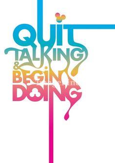 Quit Talking & Begin Doing: Walt Disney Quote