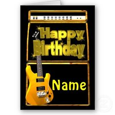 Happy Birthday Guitars with add name Card   See Valxart.com or Zazzle Valxart card store at http://zazzle.com/valxartgreetingcard*  or http://zazzle.com/valxart*