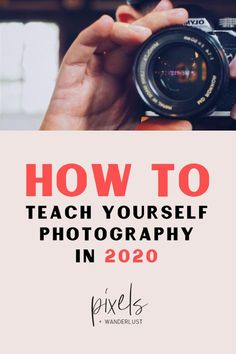 How To Learn Photography on Your Own in 2021 • Pixels and Wanderlust