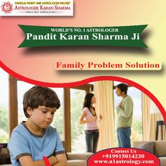 Family Problem Solution Consult Pandit Karan Sharma - Astrologer - get permanent solution Call at: +91-9015014230 Please visit us- www.a1astrology.com