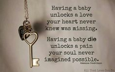 Having a baby unlocks a love your heart never knew was missing. Having a baby die unlocks a pain your soul never imagined possible Losing A Baby, Losing A Child, Miscarriage Quotes, Miscarriage Tattoo, Miscarriage Awareness, Stillborn Quotes, Miscarriage Remembrance, Stillborn Baby, Mantra