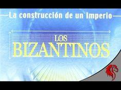 La Construcción de un Imperio - 8. Los Bizantinos - YouTube