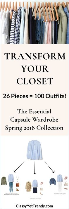 The Essential Capsule Wardrobe Spring 2018 Collection Transform your closet get dressed quickly and get 100 outfits from only 26 clothes and shoes A Complete Capsule War. Capsule Wardrobe 2018, Capsule Outfits, Fashion Capsule, Core Wardrobe, Wardrobe Basics, Wardrobe Ideas, Minimalist Wardrobe, Minimalist Fashion, Outfits Con Camisa