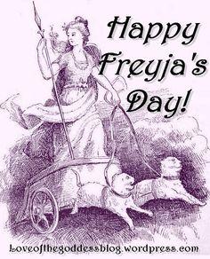 Thank the Goddess its Freyja's Day!