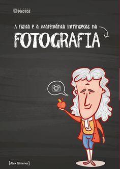 A Fisica e a Matematica Intrinsecas na Fotografia Livro. Leitura. Literatura. Book. To read. Literature.