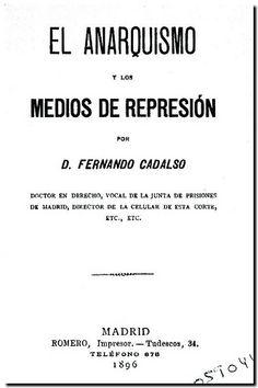 El anarquismo y los medios de represión / por Fernando Cadalso. - Madrid : Romero, 1896.