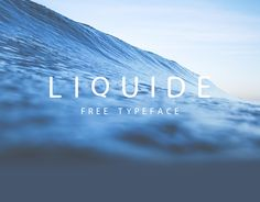LIQUIDE - Free Typeface on Behance
