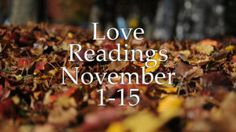 Love Readings November 1-15 2016 – Individual Videos For All Signs