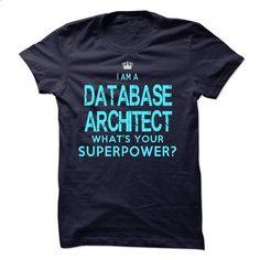 I am a Database Architect #shirt #fashion. MORE INFO => https://www.sunfrog.com/LifeStyle/I-am-a-Database-Architect.html?60505