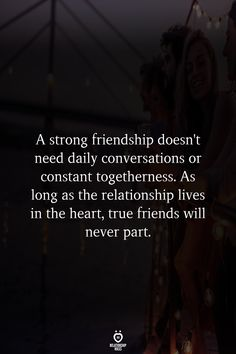 A strong friendship doesn't need daily conversations or constant togetherness. As long as the relationship lives in the heart, true friends will never part. Deep Quotes About Love, Go For It Quotes, Change Quotes, Super Soul Sunday, Long Friendship Quotes, Thoughts On Friendship, Boy Quotes, Friends Quotes And Sayings, True Best Friend Quotes