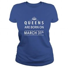 Born March 31 Queen Shirts TShirt Hoodie Shirt VNeck Shirt Sweat Shirt for womens and Men - Hot Trend T-shirts
