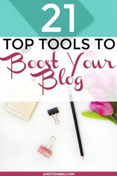 21 tools boost your blog. Boost your blog. Tips for bloggers. Blogging 101. Blogging tools. #blogging101 #tipsforbloggers #bloggingtools #boostyourblog