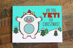 Are you yeti for Christmas?? This cute & funny yeti will wish your friends and family a very happy holiday season. This card is a high quality print