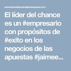 El líder del chance es un #empresario con propósitos de #exito en los negocios de las apuestas #jaimeesparzarhenals #compromiso #esfuerzo