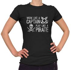 Women's Work Like A Captain Play Like A Pirate Nautical T-Shirt - Juniors Fit