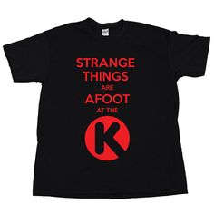 STRANGE THINGS Are AFOOT At The Circle K T Shirt Bill and Teds Excellent Adventure Keanu Reeves Wyld Stallyns George Carlin Movie Tee Poster