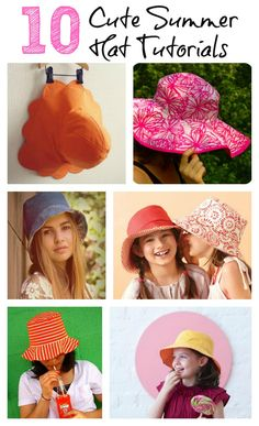10 cute summer hat tutorials.  I will definitely be making some of these for my daughters for the summer.