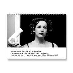 Please, Mysterious Benefactor - I really NEED this calendar and so do all my friends!