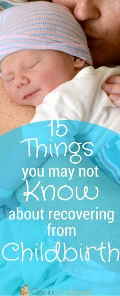 15 Things You May Not Know About Child Birth Recovery