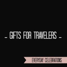 Gifts for the Traveler Pinterest Board Cover - Everyday Celebrations