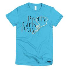 Pretty Girls Pray Short sleeve women's t-shirt