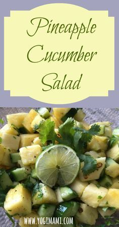 Pineapple Cucumber Salad- Refreshing recipe that is perfect for Summer!