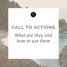 Call to Actions: What Are They & How to Use Them