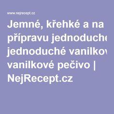 Jemné, křehké a na přípravu jednoduché vanilkové pečivo | NejRecept.cz