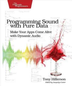 "Read ""Programming Sound with Pure Data Make Your Apps Come Alive with Dynamic Audio"" by Tony Hillerson available from Rakuten Kobo. For intermediate programmers, beginning sound designers. Sound gives your native, web, or mobile apps that extra dimensi. Pure Data, Foley Sound, Web Project, Gifted Education, The Guardian, Android Apps, Mobile App, Free Apps, This Book"