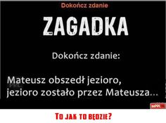 To jak to będzie? Riddles, Funny Animals, Funny Memes, Humor, Brain, The Brain, Cheer, Puzzle, Humour