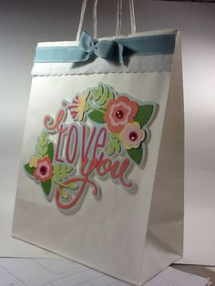 I Love You gift bag using the Cricut mother's day phrases digital cartridge by Melanie at Courtney Lane Designs
