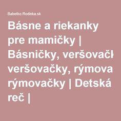 Básne a riekanky pre mamičky | Básničky, veršovačky, rýmovačky | Detská reč | Babetko.Rodinka.sk